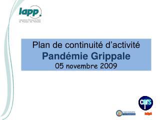 Plan de continuité d'activité  Pandémie Grippale 05 novembre 2009