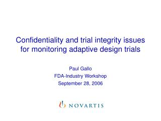 Confidentiality and trial integrity issues for monitoring adaptive design trials