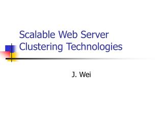 Scalable Web Server Clustering Technologies
