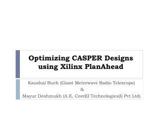Optimizing CASPER Designs using Xilinx PlanAhead