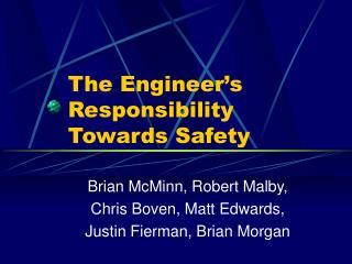 The Engineer's Responsibility Towards Safety