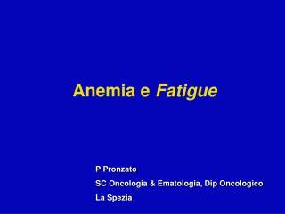 Anemia e  Fatigue