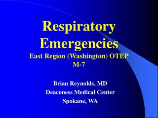 Respiratory Emergencies East Region Washington OTEP M-7