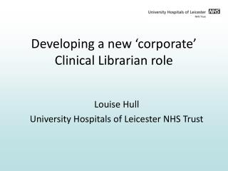 Developing a new 'corporate' Clinical Librarian role