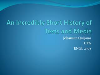 An Incredibly Short History of Texts and Media
