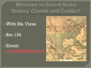 Welcome  to  United States History: Growth and Conflict!