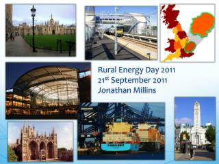 Rural Energy Day 2011 21 st  September 2011 Jonathan Millins