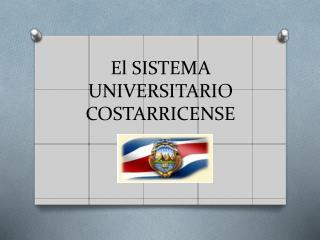 El SISTEMA UNIVERSITARIO COSTARRICENSE