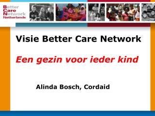 Visie Better Care Network Een gezin voor ieder kind