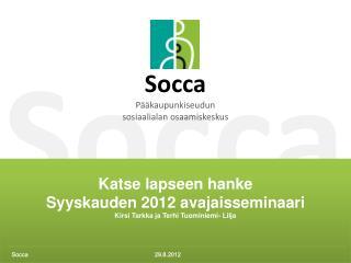 Katse lapseen hanke Syyskauden 2012 avajaisseminaari Kirsi Tarkka ja Terhi Tuominiemi- Lilja