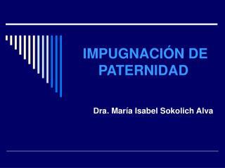 IMPUGNACIÓN DE PATERNIDAD
