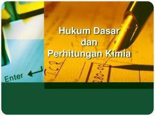 Hukum Dasar  dan Perhitungan Kimia