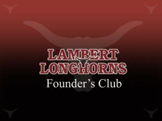 Founder's Club