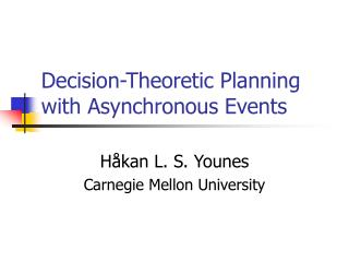 Decision-Theoretic Planning with Asynchronous Events