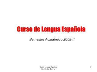Curso: Lengua Espa ola                                                        Lic. Cecilia Brenner