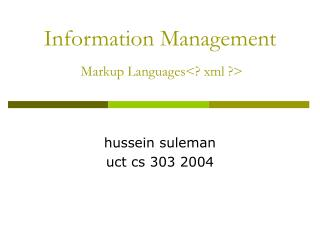 Information Management  Markup Languages<? xml ?>