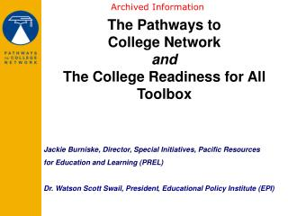 The Pathways to  College Network  and The College Readiness for All Toolbox