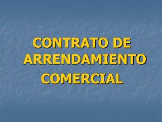 CONTRATO DE ARRENDAMIENTO COMERCIAL