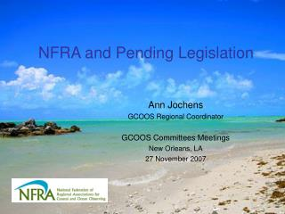 NFRA and Pending Legislation