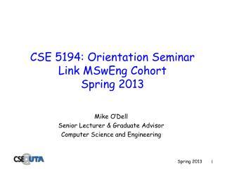 CSE 5194: Orientation Seminar Link MSwEng Cohort Spring 2013