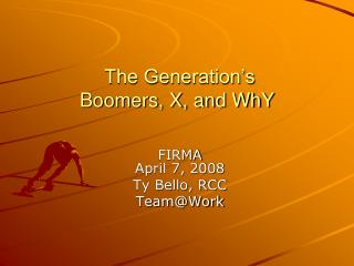 The Generation s Boomers, X, and WhY