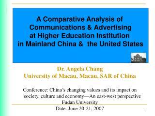 Dr. Angela Chang University of Macau, Macau, SAR of China