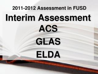 2011-2012 Assessment in FUSD