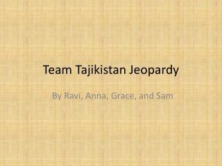 Team Tajikistan Jeopardy