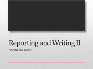 Reporting and Writing II