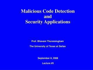 Malicious Code Detection and                                      Security Applications