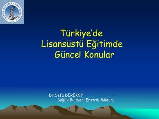 Dr.Sefa DEREK Y        Saglik Bilimleri Enstit  M d r
