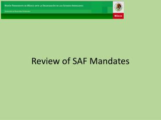 Review of SAF Mandates