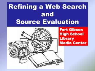 Refining a Web Search and Source Evaluation