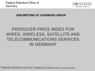 PRODUCER PRICE INDEX FOR   WIRED, WIRELESS, SATELLITE AND TELECOMMUNICATIONS SERVICES  IN GERMANY