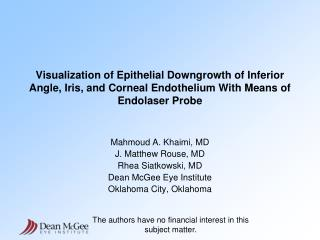 Mahmoud A. Khaimi, MD J. Matthew Rouse, MD Rhea Siatkowski, MD Dean McGee Eye Institute