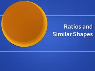 Ratios and Similar Shapes