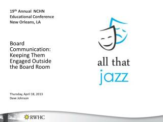 19 th  Annual  NCHN Educational Conference New Orleans, LA