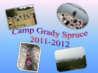 Camp Grady Spruce 2011-2012