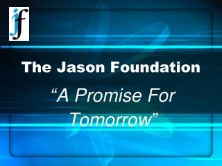 The Jason Foundation
