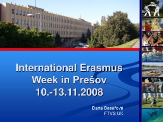 International Erasmus Week in Prešov  10.-13.11.2008