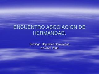 ENCUENTRO ASOCIACION DE HERMANDAD.