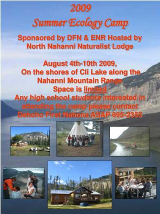 Sponsored by DFN & ENR Hosted by North Nahanni Naturalist Lodge August 4th-10th 2009,