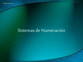 Sistemas de Numeraci�n