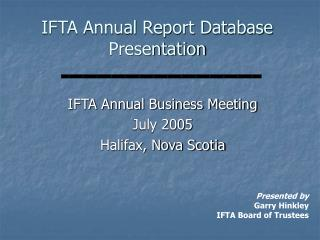 IFTA Annual Report Database Presentation