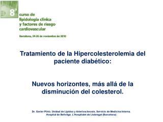 Tratamiento de la Hipercolesterolemia del paciente diabético: