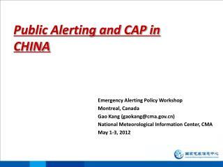 Public Alerting and CAP in  CHINA