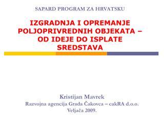 Kristijan Mavrek Razvojna agencija Grada Cakovca   cakRA d.o.o. Veljaca 2009.
