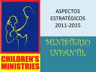 ASPECTOS ESTRATÉGICOS 2011-2015