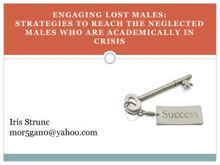 Engaging lost males:   Strategies to reach the neglected males who are academically in crisis