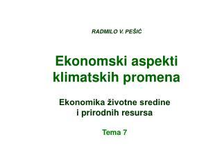 RADMILO V. PE IC  Ekonomski aspekti klimatskih promena